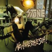 STONE: NO ANAESTHESIA!