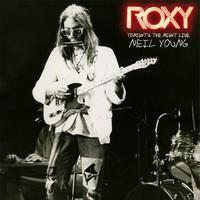 YOUNG NEIL: ROXY-TONIGHT'S THE NIGHT LIVE