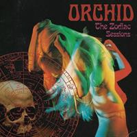 ORCHID: THE ZODIAC SESSIONS-LIMITED DIGIPACK