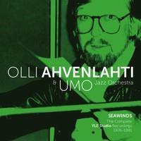 AHVENLAHTI & UMO JAZZ ORCHESTRA: SEAWINDS-THE COMPLETE YLE '76-'81