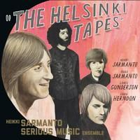 HEIKKI SARMANTO SERIOUS MUSIC ENSEMBLE: THE HELSINKI TAPES VOL.1
