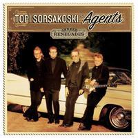AGENTS & TOPI SORSAKOSKI: RENEGADES