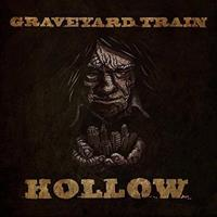 GRAVEYARD TRAIN: HOLLOW LP