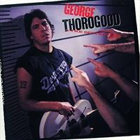 THOROGOOD GEORGE & THE DESTROYERS: BORN TO BE BAD LP