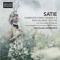 SATIE/HORVATH: COMPLETE PIANO WORKS 2 (FG)