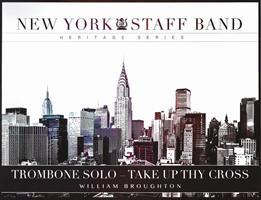 TAKE UP THY CROSS - Trombone Solo