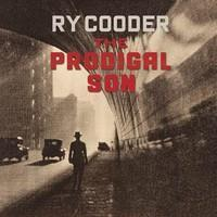 COODER RY: THE PRODIGAL SON