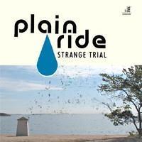 PLAIN RIDE: STRANGE TRIAL