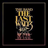 BAND: THE LAST WALTZ-40TH ANNIVERSARY EDITION 2CD