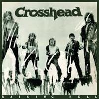 CROSSHEAD: RAISING HELL
