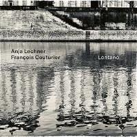 LECHNER ANJA/COUTURIER: LONTANO (FG)