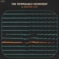 TEMPERANCE MOVEMENT: A DEEPER CUT LP