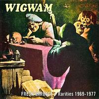 WIGWAM: FRESH GARBAGE - RARITIES 1969-1977 2CD