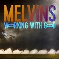 MELVINS: WORKING WITH GOD