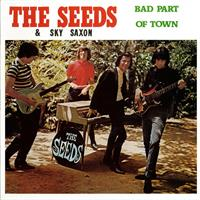 SEEDS AND SKY SAXON: BAD PART OF TOWN LP