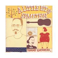 GUERRERO TOMMY: A LITTLE BIT OF SOMETHIN' LP