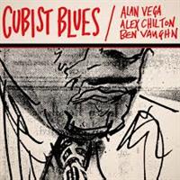 VEGA/CHILTON/VAUGHN: CUBIST BLUES 2LP