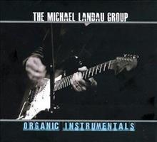 LANDAU MICHAEL GROUP: ORGANIC INSTRUMENTALS