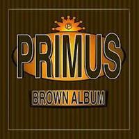 PRIMUS: BROWN ALBUM 2LP