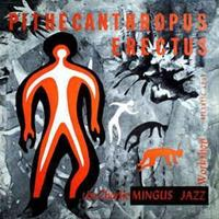 MINGUS CHARLES: PITHECANTHROPUS ERECTUS