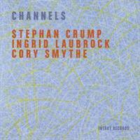CRUMB/LAUROCK/SMYTHE: CHANNELS (FG)