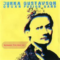 JUKKA GUSTAVSON ORGAN FUSION BAND: BETWEEN FIRE AND ICE-KÄYTETTY CD