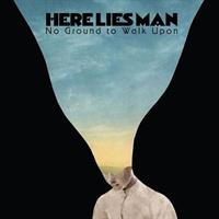 HERE LIES MAN: NO GROUND TO WALK UPON-COLOR LP