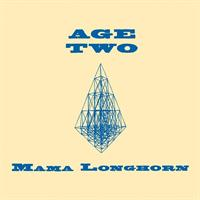 MAMA LONGHORN: AGE TWO 2LP