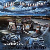LEEVI AND THE LEAVINGS: KESKIVIIKKO...40 ENSIMMÄISTÄ HITTIÄ 3LP