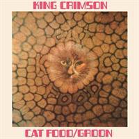 KING CRIMSON: CAT FOOD/GROON-50TH ANNIVERSARY 10