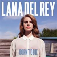 DEL REY LANA: BORN TO DIE