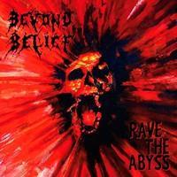 BEYOND BELIEF: RAVE THE ABYSS