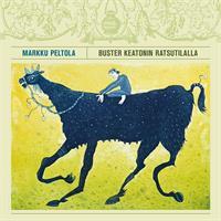 PELTOLA MARKKU: BUSTER KEATONIN RATSUTILALLA-COLOR LP