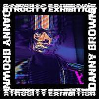 BROWN DANNY: ATROCITY EXHIBITION 2LP