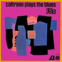 COLTRANE JOHN: COLTRANE PLAYS THE BLUES