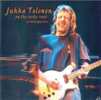 TOLONEN JUKKA: ON THE ROCKY ROAD - A RETROSPECTIVE 2CD