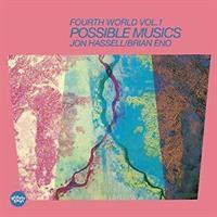 HASSELL JON & BRIAN ENO: FOURTH WOLRD VOL.1-POSSIBLE MUSICS