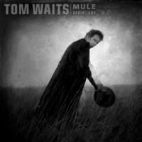 WAITS TOM: MULE VARIATIONS-REMASTERED 2LP