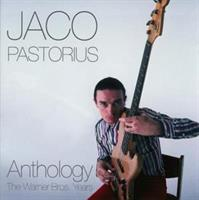 PASTORIUS JACO: ANTHOLOGY-THE WARNER BROS YEARS 2CD
