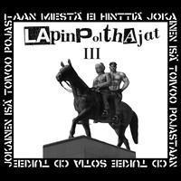 LAPINPOLTHAJAT: III