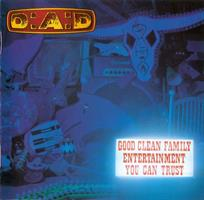 D.A.D.: GOOD CLEAN FAMILY ENTERTAINMENT YOU CAN TRUST