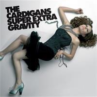 CARDIGANS: SUPER EXTRA GRAVITY LP