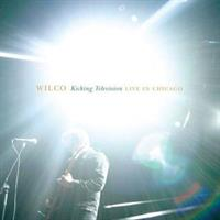 WILCO: KICKING TELEVISION-LIVE IN CHICAGO 2CD