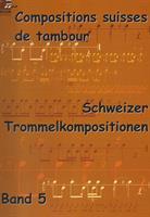 SCHWEIZER TROMMELKOMPOSITIONEN - BAND 5