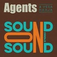 AGENTS & VESA HAAJA: SOUND ON SOUND