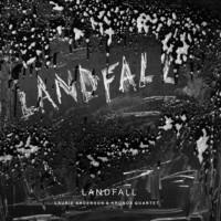 ANDERSON LAURIE & KRONOS QUARTET: LANDFALL