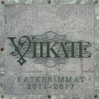 VIIKATE: KATKERIMMAT 2011-2017 2CD
