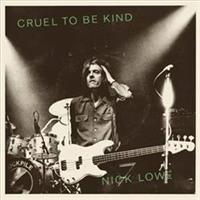 LOWE NICK & WILCO: CRUEL TO BE KING-GREEN 7