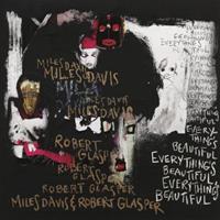 DAVIS MILES/ROBERT GLASPER: EVERYTHING'S BEAUTIFUL