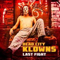 DEAD CITY KLOWNS: LAST FIGHT